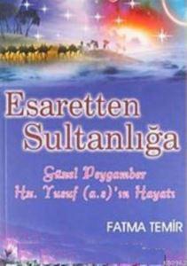 Esaretten Sultanlığa  Güzel Peygamber Hz. Yusuf (A.S)'In Hayatı