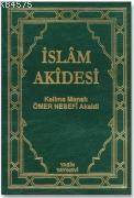 İslam Akidesi Kelime Anlamlı Nesefi Akaidi Tercümesi