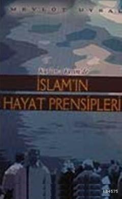 Kur'an- I Kerim'de İslam'ın Hayat Prensipleri