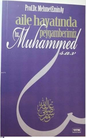 Aile Hayatında Peygamberimiz Hz. Muhammed (S.A.V)