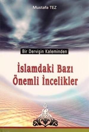 İslamdaki Bazı Önemli İncelikler; Bir Dervişin Kaleminden