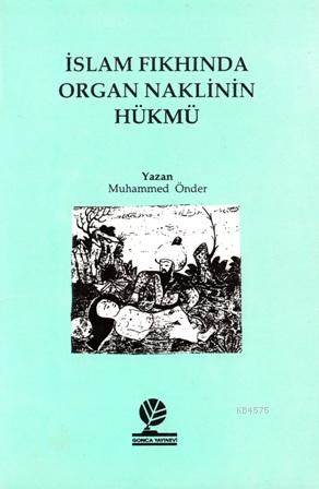 İslam Fıkhında Organ Naklinin Hükmü