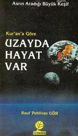 Kur'an'a Göre Uzayda Hayat Var; Asrın Aradığı Büyük Keşif
