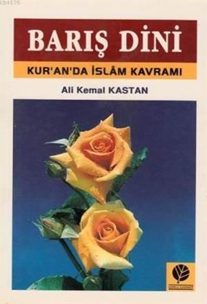 Barış Dini; Kuran'da İslam Kavramı
