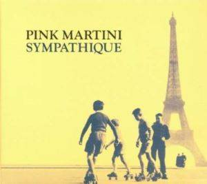 Pink Martini/Sympathique Cd