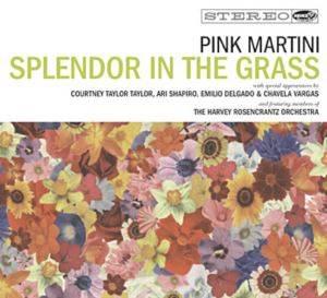 Pink Martini / Splendor I ...