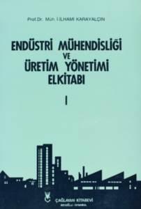 Endüstri Mühendisliği ve Üretim Yönetimi El Kitabı Cilt 1