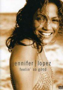 Jennifer Lopez Feelin' So Good