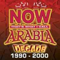 Now Arabia: Decade 1990 - 2000
