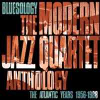 Bluesology: The Modern Jazz Quartet Anthology