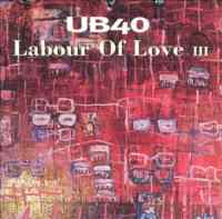 UB 40 / Labour Of Love II ...