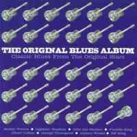 The Original Blues Album - Classic Blues From From The Original Stars