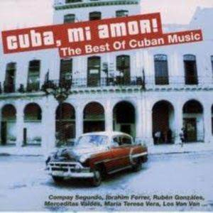 Cuba, Mi Amor! The Best Of Cuban Music