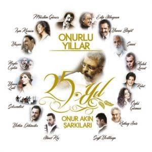 Onur'lu Şarkılar 25.Yıl Onur Akın Şarkıları