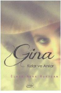Gina Kızlar ve Anılar