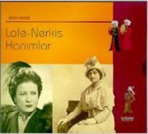 Lale - Nerkis Hanımlar