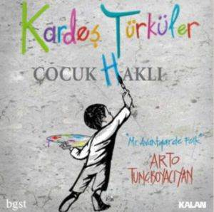 Kardeş Türküler-Çocuk Hak ...