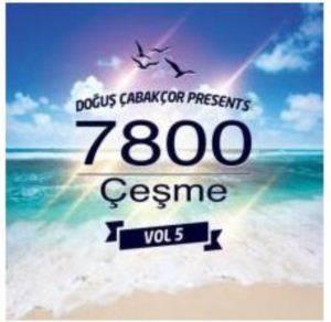 7800 Çeşme Vol. 5 Doğuş Çabakçor