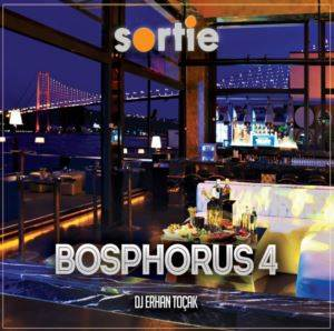 Sortie Bosphorus Vol. 4 By Dj Erhan Toçak