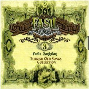 Fasıl 3 - Fasl-ı Şarkılar