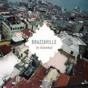 Brazzaville / in İstanbul