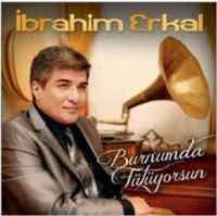 İbrahim Erkal - Burnumda  ...