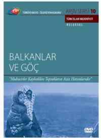 TRT Arşiv Serisi 10-Balkanlar ve Göç