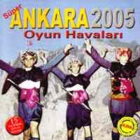 Ankara Oyun havaları 2005