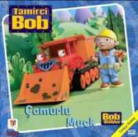 Tamirci Bob - Çamurlu Muck