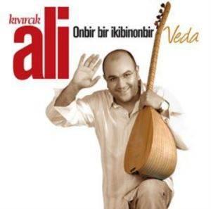 Kıvırcık Ali-Veda Onbir B ...