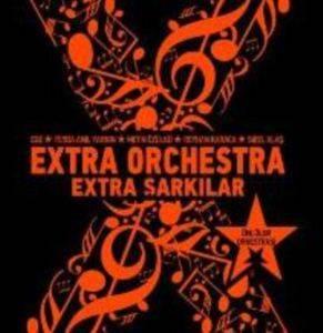 Extra Orchestra-Extra Şarkılar