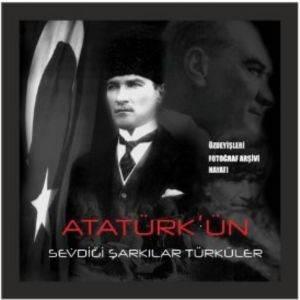 Atatürk'ün Sevdiği Şarkılar ve Türküler