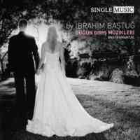 İbrahim Baştuğ / Düğün Giriş Müzikleri