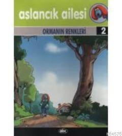 Aslancık Ailesi 2 - Ormanın Renkleri (Vcd'li)
