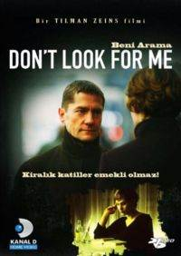 Don't Look For Me - Beni Arama (DVD)