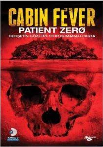 Cabin Feber-Dehşetin Gözleri, Sıfır Numaralı Hasta