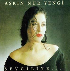 Aşkın Nur Yengi-Sevgiliye ...
