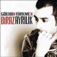 Gökhan Türkmen / Biraz Ayrılık
