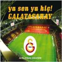 Ya Sen Ya Hiç Galatasaray