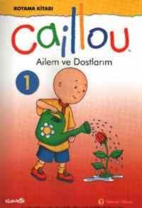 Caillou Ailem ve Dostlarım Boyama Kitabı 1
