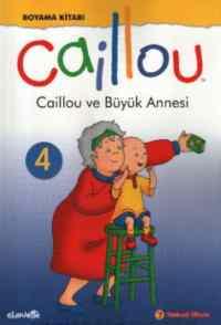 Caillou ve Büyük Annesi Boyama Kitabı - 4