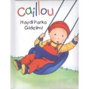 Caillou Haydi Parka Gidelim