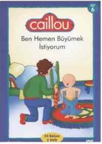 Caillou Ben Hemen Büyümek İstiyorum