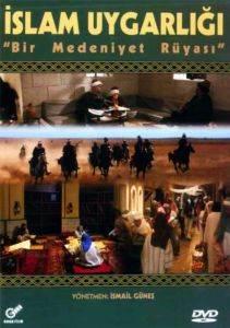 İslam Uygarlığı - Bir Medeniyet Rüyası