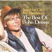 The Best Of John Denver / Sunshine On My Shoulders