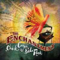 Chick Korea & Bela Fleck / The Enchantment