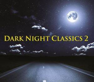 Dark Night Classics <br/>Vol. 2 (2 CD)