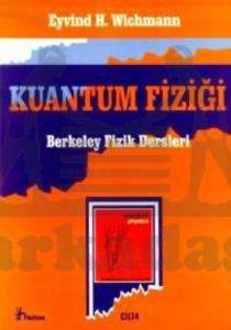Kuantum FiziğiBerkeley Fizik DersleriCilt: 4
