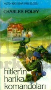 Hitler'in Harika Komandoları