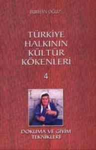 Türkiye Halkının Kültür Kökenleri 4: Dokuma ve Giyim Teknikleri